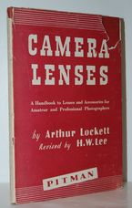 Camera Lenses A Handbook to Lenses and Accessories for Amateur and