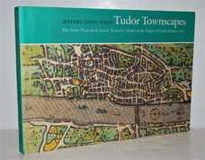 Tudor Townscapes The Town Plans from John Speed's Theatre of the Empire of