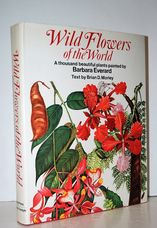 Wild Flowers of the World / Paintings by Barbara Everard ; Text by Brian