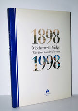 Motherwell Bridge 1898-1998 - the First Hundred Years