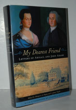 My Dearest Friend Letters of Abigail and John Adams