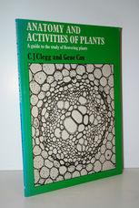 Anatomy and Activities of Plants  A Guide to the Study of Flowering Plants