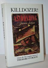 The Complete Stories of Theodore Sturgeon  Killdozer! v.3: Killdozer! Vol 3