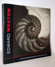 Edward Weston A Photographer's Love of Life
