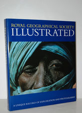 Royal Geographical Society Illustrated A Unique Record of Exploration and