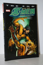X-Men The End Book 2: Heroes and Martyrs TPB: Heroes and Martyrs Bk. 2 )