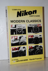 Complete User's Guide to Nikon Modern Classics
