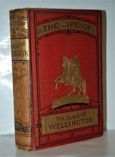 The Life of Arthur First Duke of Wellington,  Partly from the French of M.