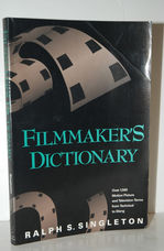 Film Maker's Dictionary Over 1500 Motion Picture and Television Terms from