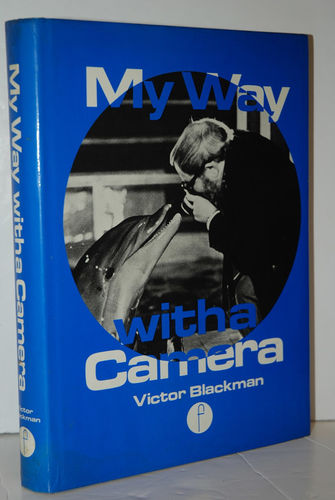 My Way with a Camera Adventures and Lessons of a Career in Photography