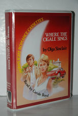 Where the Cigale Sings Complete & Unabridged