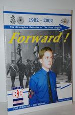 Forward!  The Birmingham Battalion of the Boys' Brigade 1902-2002